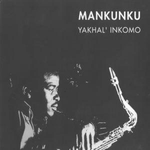 Winston Mankunku<br>Yakhal' Inkomo
