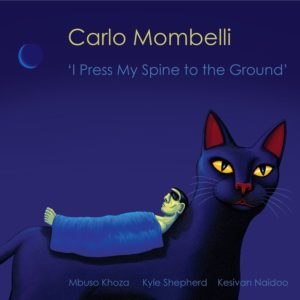Carlo Mombelli - I Press My Spine To The Ground