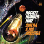 "Sun Ra And His Arkestra - Rocket Number Nine (10"" LP)"