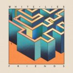 White Lies - Friends