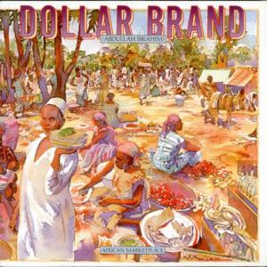 Dollar Brand (Abdullah Ibrahim) - African Market Place
