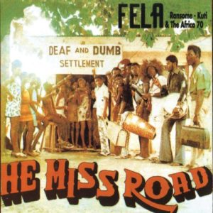 Fela Kuti (and The Africa '70) - He Miss Road