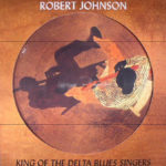 Robert Johnson - King Of The Delta Blues Singers (Pic LP)