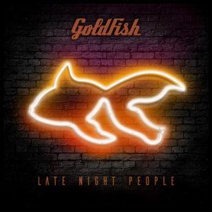 Goldfish - Late Night People (2017)