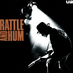 U2 - Rattle & Hum (Remastered)