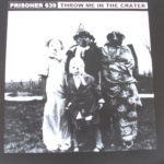 "Prisoner 639 - Throw Me In The Crater (7"")"