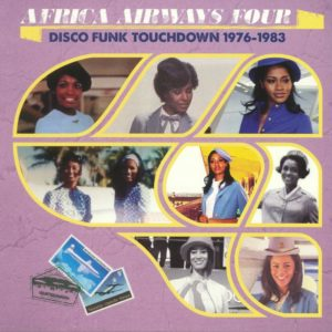 Africa Airways Four - Disco Funk Touchdown 1976-1983