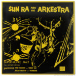 Sun Ra And His Arkestra - Super-Sonic Sounds
