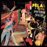 Fela Kuti (and Africa '70) - Everything Scatter