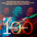 Muddy Waters - 100 [A Tribute From Friends]