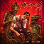 Xentrix - Bury The Pain (2019)