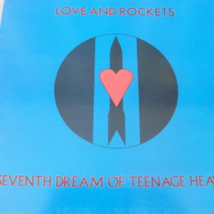 Love And Rockets - Seventh Dream Of Teenage Heaven